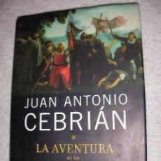 Libros de segunda mano: LA AVENTURA DE LOS CONQUISTADORES DE JUAN ANTONIO CEBRIAN - CG8. Lote 28989495