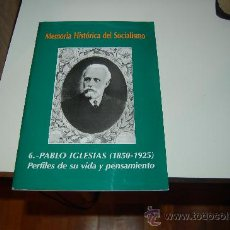 Libros de segunda mano: MEMORIA HISTÓRICA DEL SOCIALISMO: PABLO IGLESIAS ( 1850-1925 ). PERFILES DE SU VIDA Y PENSAMIENTO. Lote 28909847