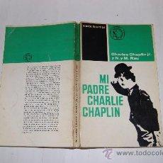 Libros de segunda mano: MI PADRE CHARLIE CHAPLIN. CHARLES CHAPLIN JR., N. Y M. RAU .RM54886. Lote 29092178