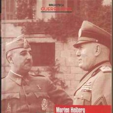 Libros de segunda mano: EMPERADORES DEL MEDITERRÁNEO - FRANCO, MUSSOLINI Y LA GUERRA CIVIL ESPAÑOLA - MORTEN HEIBERG. Lote 29113902