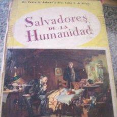 Libros de segunda mano: SALVADORES DE LA HUMANIDAD, POR DRES. PEDRO Y LUISA G. DE BELMES - ARGENTINA - 1948 - RARO!. Lote 29187809