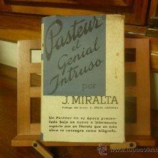 Libros de segunda mano: PASTEUR EL GENIAL INTRUSO (JULIO MIRALTA) 1ª ED. 1945. Lote 29338200
