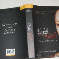 Libros de segunda mano: ELIZABETH WYDEVILLE. THE SLANDERED QUEEN. ARLENE OKERLUND PX28230. Lote 29452361