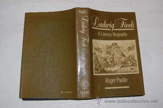 LUDWIG TIECK: A LITERARY BIOGRAPHY ROGER PAULIN . PX28205 (Libros de Segunda Mano - Biografías)
