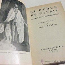 Libros de segunda mano: EL DUQUE DE GANDÍA - ADRO XAVIER 1940. Lote 29521861