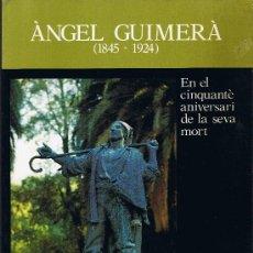 Libros de segunda mano: ANGEL GUIMERÀ - EN EL CINQUANTÈ ANIVERSARI DE LA SEVA MORT - NADAL DEL 1974. Lote 29589014