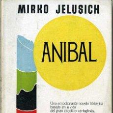 Libros de segunda mano: MIRKO JELUSICH : ANÍBAL (CARALT, 1955). Lote 29740758