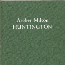 Libros de segunda mano: ARCHER MILTON HUNTINGTON POR BEATRICE GILMAN PROSKE, (A1). Lote 29768344