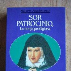 Libros de segunda mano: SOR PATROCINIO, LA MONJA PRODIGIOSA. PEDRO VOLTES.. Lote 29785233