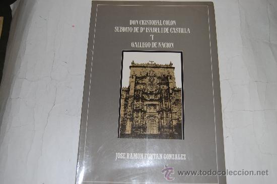 DON CRISTÓBAL COLÓN. SÚBDITO DE Dª ISABEL I DE DE CASTILLA Y GALLEGO DE NACIÓN. RM55881-V (Libros de Segunda Mano - Biografías)