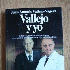 Libros de segunda mano: VALLEJO Y YO. JUAN ANTONIO VALLEJO-NÁGERA.. Lote 29847244