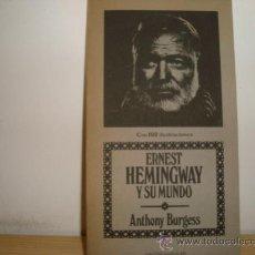Libros de segunda mano: ERNEST HEMINGWAY Y SU MUNDO.BURGESS, ANTHONY. Lote 29909127