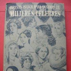 Libros de segunda mano: BREVES BIOGRAFÍAS ÍNTIMAS DE MUJERES CÉLEBRES - AMICH BERT - ED. MOLINO - 1949. Lote 98744396