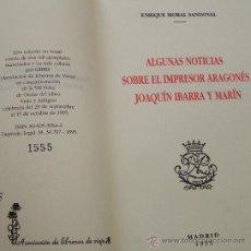 Libros de segunda mano: NOTICIAS SOBRE EL IMPRESOR ARAGONÉS JOAQUÍN IBARRA Y MARÍN * MADRID 1995 * EJEMPLAR NUMERADO. Lote 29905549