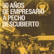 Libros de segunda mano: 50 AÑOS DE EMPRESARIO A PECHO DESCUBIERTO - MIS MEMORIAS - F.ESTRADA SALADICH - 1974. Lote 29976413