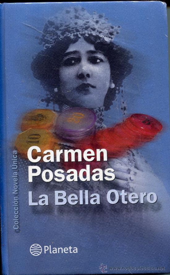 LA BELLA OTERO -- CARMEN POSADAS (Libros de Segunda Mano - Biografías)