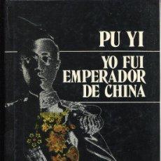 Libros de segunda mano: PU YI , YO FUI EMPERADOR DE CHINA. Lote 29976547