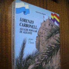 Libros de segunda mano: LORENZO CARBONELL, ALCALDE POPULAR DE ALICANTE / VICENTE RAMOS / 1986. Lote 30141709