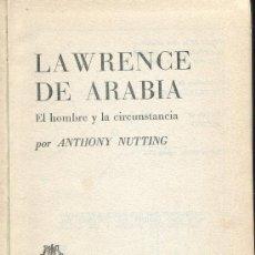 Libros de segunda mano: LAWRENCE DE ARABIA,EL HOMBRE Y LA CIRCUSTANCIA. Lote 30239285