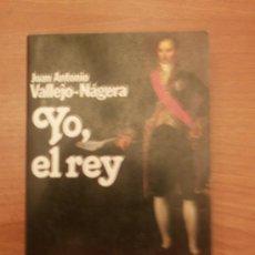Libros de segunda mano: LIBRO YO EL REY- PREMIO PLANETA 1985- - JUAN ANTONIO VALLEJO - NAGERA. Lote 30532512