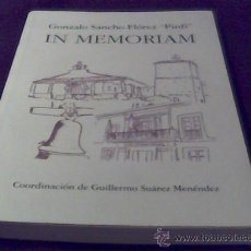 Libros de segunda mano: GONZALO SANCHO FLOREZ PINFI. IN MEMORIAN. COORDINACION DE GUILLERMO SUAREZ MENENDEZ. ASTURIAS.. Lote 30620989