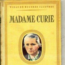 Libros de segunda mano: VIDAS DE MUJERES ILUSTRES SEIX BARRAL : MADAME CURIE, POR M. MORALES (1945). Lote 30719486