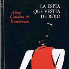 Libros de segunda mano: LA ESPÍA QUE VESTÍA DE ROJO. ALINE, CONDESA DE ROMANONES. CÍRCULO DE LECTORES, 1988. Lote 30720865