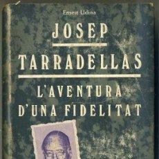 Libros de segunda mano: E. UDINA : JOSEP TARRADELLAS, L'AVENTURA D'UNA FIDELITAT (EDICIONS 62, 1978) 1ª EDICIÓN - CATALÁN. Lote 30847598
