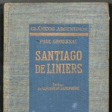 Libros de segunda mano: 1948 - SANTIAGO DE LINIERS - PAUL GROUSSAC - INCLUYE PLANO DE BUENOS AIRES EN 1807. Lote 30865050