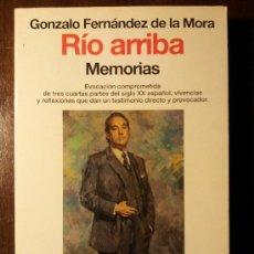 Libros de segunda mano: RÍO ARRIBA (MEMORIAS). GONZALO FERNÁNDEZ DE LA MORA. PLANETA. 1995. Lote 30877465