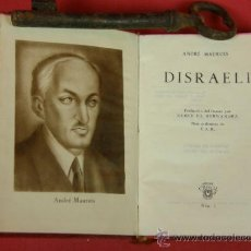 Libros de segunda mano: DISRAELI POR ANDRE MAUROIS COLECCIÓN CRISOL Nº 1 3ª ED. AGUILAR MADRID 1945. Lote 31188733