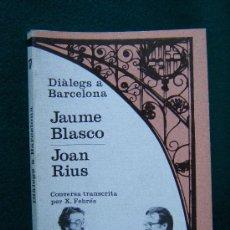 Libros de segunda mano: DIALEGS A BARCELONA - JAUME BLASCO - JOAN RIUS - XAVIER FEBRES - EDITORIAL LAIA - 1987 - 1ª EDICIO . Lote 31110135