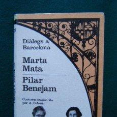 Libros de segunda mano: DIALEGS A BARCELONA - MARTA MATA - PILAR BENEJAM - XAVIER FEBRES - EDITORIAL LAIA - 1987 - 1ª EDICIO. Lote 31110386