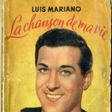 Libros de segunda mano: LUIS MARIANO : LA CHANSON DE MA VIE (FRANCE SOIR, 1950) CON FOTOGRAFÍAS. Lote 31127156