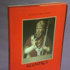 Libros de segunda mano: GELMÍREZ. O EL GENIO AFECTUOSO, CREADOR Y HUMORISTA DEL TIEMPO ROMÁNICO. VIDA Y GLOSAS DE SU VIDA. . Lote 31036701
