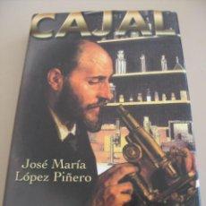 Libros de segunda mano: EXCELENTE BIOGRAFIA DE CAJAL JOSÉ MARIA LÓPEZ PIÑERO 1ª ED. AÑO 2000 EDITORIAL DEBATE . Lote 31802488