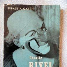 Libros de segunda mano: CHARLIE RIVEL, PALLASSO CATALÀ, PER SEBASTIÀ GASCH. Lote 31580131