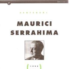 Libros de segunda mano: CENTENARI MAURICI SERRAHIMA (1902-2002)(INSTITUCIÓ DE LES LLETRES CATALANES). Lote 31616422