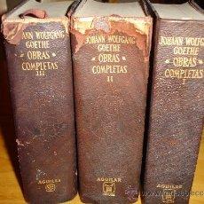 Libros de segunda mano: GOETHE J. W. OBRAS COMPLETAS - 3 TOMOS - AGUILAR -1963. Lote 31736955