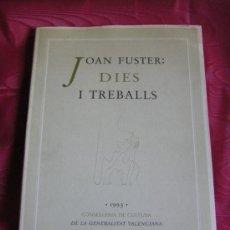 Libros de segunda mano: JOAN FUSTER: DIES I TREBALLS, EN CATALÁN/VALENCIANO. Lote 31773380