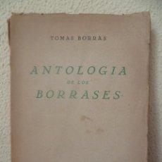 Libros de segunda mano: ANTOLOGIA DE LOS BORRASES / POR : TOMAS BORRAS ( EDITORA NACIONAL ). Lote 31868562