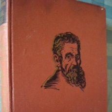 Libros de segunda mano: MIGUEL ANGEL. MICHELE SAPONARO. ED. PLANETA, 1963. 292 PP. ILUSTRADO.. Lote 32028488