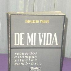 Libros de segunda mano: INDALECIO PRIETO.- DE MI VIDA. RECUERDOS, ESTAMPAS, SILUETAS, SOMBRAS.... Lote 32199645