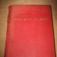 Libros de segunda mano: ENCICLOPEDIA FIGURAS DE HOY- 1.956- MADRID- CIENCIA Y CULTURA. Lote 32480349