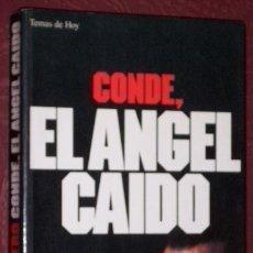 Libros de segunda mano: CONDE, EL ÁNGEL CAÍDO POR LUIS HERRERO DE ED. TEMAS DE HOY EN MADRID 1994. Lote 32433994