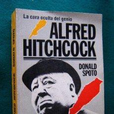 Libros de segunda mano: ALFRED HITCHCOCK. LA CARA OCULTA DEL GENIO - BIOGRAFIA - DONALD SPOTO - 1985 - 1ª EDICION EN ESPAÑOL. Lote 32344128