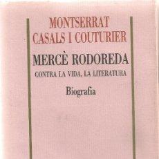 Merce Rodoreda contra la vida, la literatura / M. Casals. BCN : Ed.62, 1991. 20x14cm. 347 p.