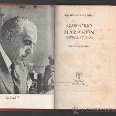 Libros de segunda mano: MARINO GOMEZ SANTOS GREGORIO MARAÑON CUENTA SU VIDA AGUILAR MADRID 1961. Lote 32581756
