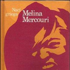 Libros de segunda mano: LIBRO-NACI GRIEGA-MELINA MERCOURI-AUTOBIOGRAFIA-CIRCULO-1973-TAPA DURA. Lote 32624574