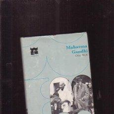 Libros de segunda mano: MAHATMA GANDHI /POR: OTTO WOLF -EDITA : EDICIONES MORETON. Lote 32634426